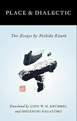 Place and Dialectic: Two Essays by Nishida Kitaro