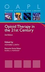 Opioid Therapy in the 21st Century (Oxford American Pain Library)