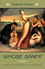 Whose Spain? (Currents in Latin American and Iberian Music)