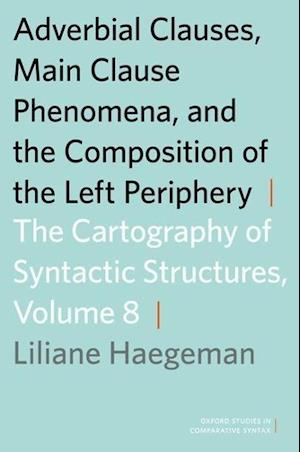 Adverbial Clauses, Main Clause Phenomena, and the Composition of the Left Periphery