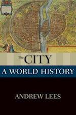 The City (The New Oxford World History)