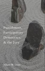 Punishment, Participatory Democracy, and the Jury (Studies in Penal Theory and Philosophy)