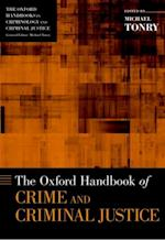 Oxford Handbook of Crime and Criminal Justice (Oxford Handbooks)