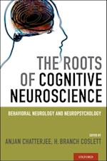 Roots of Cognitive Neuroscience: Behavioral Neurology and Neuropsychology
