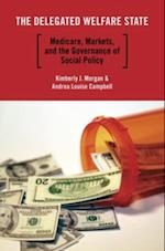 Delegated Welfare State: Medicare, Markets, and the Governance of Social Policy (Studies in Postwar American Political Development)