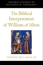 Biblical Interpretation of William of Alton (Oxford Studies in Historical Theology)