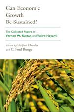 Can Economic Growth Be Sustained?: The Collected Papers of Vernon W. Ruttan and Yujiro Hayami