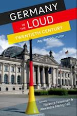 Germany in the Loud Twentieth Century: An Introduction