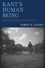Kants Human Being: Essays on His Theory of Human Nature