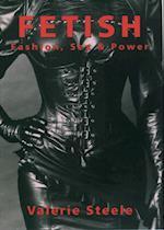 Fetish: Fashion, Sex & Power