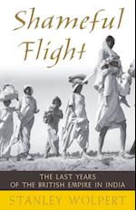 Shameful Flight: The Last Years of the British Empire in India af Stanley Wolpert