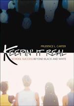 Keepin' It Real: School Success Beyond Black and White (Transgressing Boundaries: Studies in Black Politics And Black Communities)