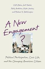 New Engagement?: Political Participation, Civic Life, and the Changing American Citizen af Cliff Zukin, Scott Keeter, Michael X. Delli Carpini