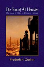Sum of All Heresies: The Image of Islam in Western Thought af Frederick Quinn