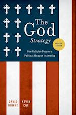 God Strategy: How Religion Became a Political Weapon in America af Kevin Coe
