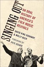 Singing Out: An Oral History of America's Folk Music Revivals af David King Dunaway