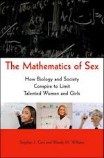 Mathematics of Sex: How Biology and Society Conspire to Limit Talented Women and Girls af Wendy M Williams