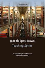 Teaching Spirits: Understanding Native American Religious Traditions af Joseph Brown