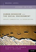 Human Behavior and the Social Environment, Macro Level Groups, Communities, and Organizations