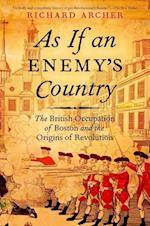 As If an Enemy's Country af Richard Archer, David Hackett Fischer
