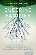 Queering Families (Sexuality, Identity, and Society)