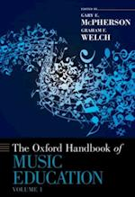 Oxford Handbook of Music Education, Volume 1 (Oxford Handbooks)