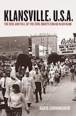 Klansville, U.S.A.: The Rise and Fall of the Civil Rights-Era Ku Klux Klan af David Cunningham