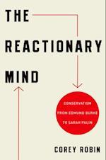 Reactionary Mind: Conservatism from Edmund Burke to Sarah Palin