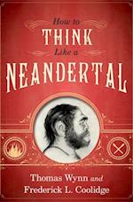 How To Think Like a Neandertal af Frederick L. Coolidge