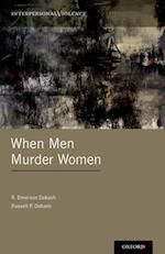 When Men Murder Women (Interpersonal Violence)