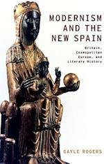 Modernism and the New Spain (Modernist Literature & Culture)