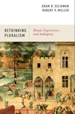 Rethinking Pluralism: Ritual, Experience, and Ambiguity af Adam B. Seligman