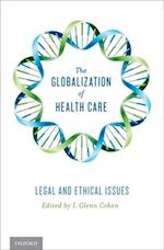 The Globalization of Health Care af I. Glenn Cohen