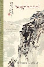 Sagehood: The Contemporary Significance of Neo-Confucian Philosophy af Stephen C. Angle