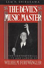 Devil's Music Master:The Controversial Life and Career of Wilhelm Furtwangler