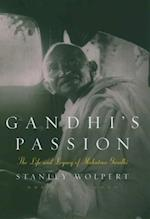 Gandhis Passion: The Life and Legacy of Mahatma Gandhi af Stanley Wolpert