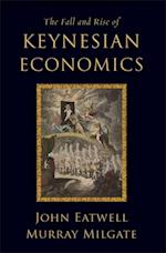 Fall and Rise of Keynesian Economics (The Cerf Monographs on Finance And the Economy)