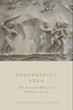 Remembering Eden: The Reception History of Genesis 3: 22-24