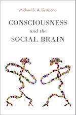 Consciousness and the Social Brain af Michael S. A. Graziano