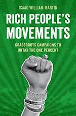 Rich People's Movements (Studies in Postwar American Political Development)