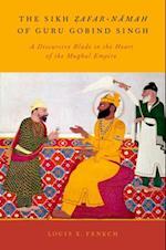 Sikh Zafar-namah of Guru Gobind Singh: A Discursive Blade in the Heart of the Mughal Empire