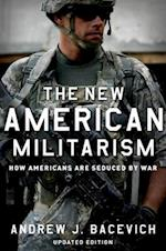 The New American Militarism af Andrew J. Bacevich