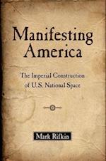 Manifesting America af Mark Rifkin