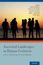 Ancestral Landscapes in Human Evolution