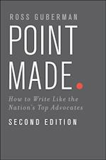 Point Made: How to Write Like the Nations Top Advocates