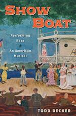 Show Boat: Performing Race in an American Musical
