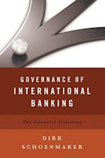 Governance of International Banking: The Financial Trilemma af Dirk Schoenmaker