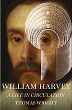 William Harvey:A Life in Circulation af Thomas Wright