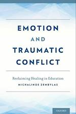Emotion and Traumatic Conflict af Michalinos Zembylas