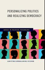 Personalizing Politics and Realizing Democracy (Series in Political Psychology)
